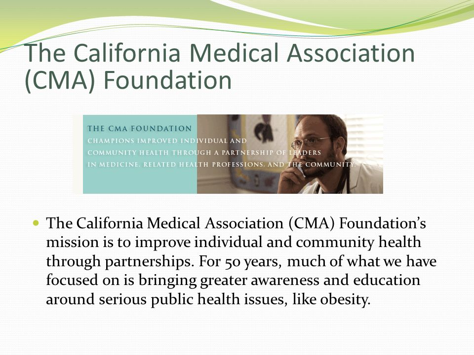 The California Medical Association (CMA) Foundation