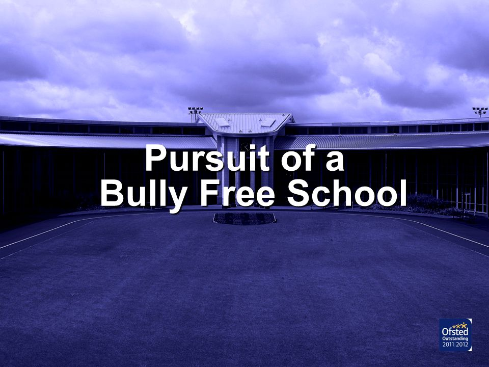 Pursuit of a Bully Free School