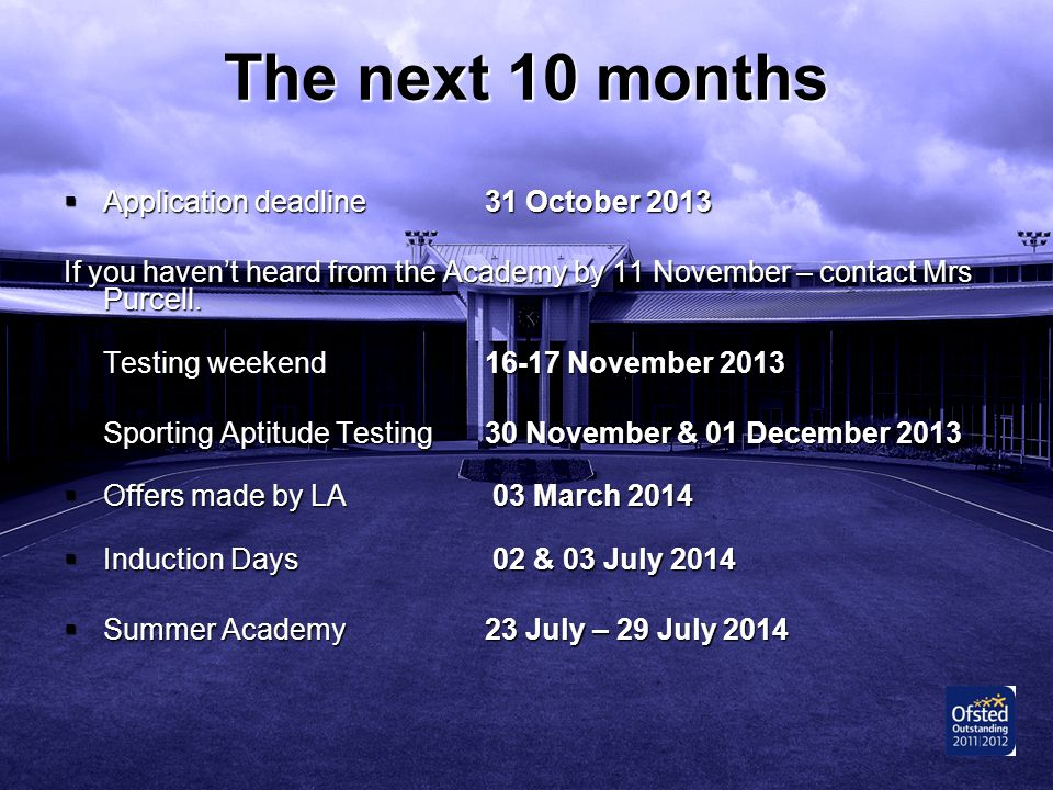 The next 10 months Application deadline 31 October 2013
