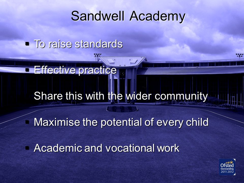 Sandwell Academy To raise standards Effective practice