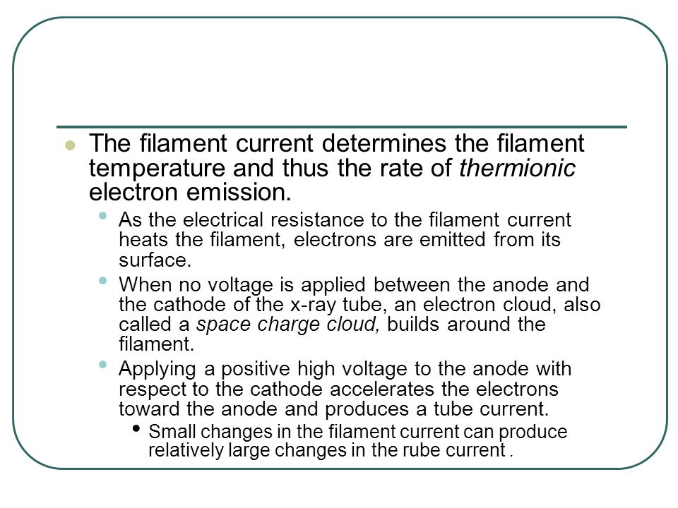 The filament current determines the filament temperature and thus the rate of thermionic electron emission.