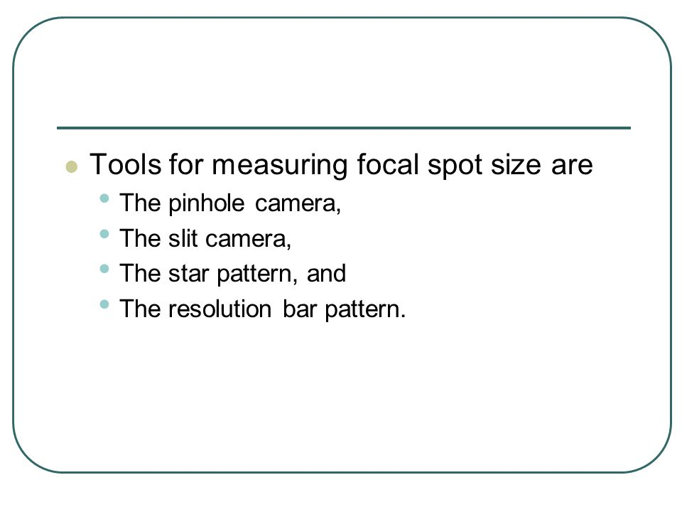 Tools for measuring focal spot size are