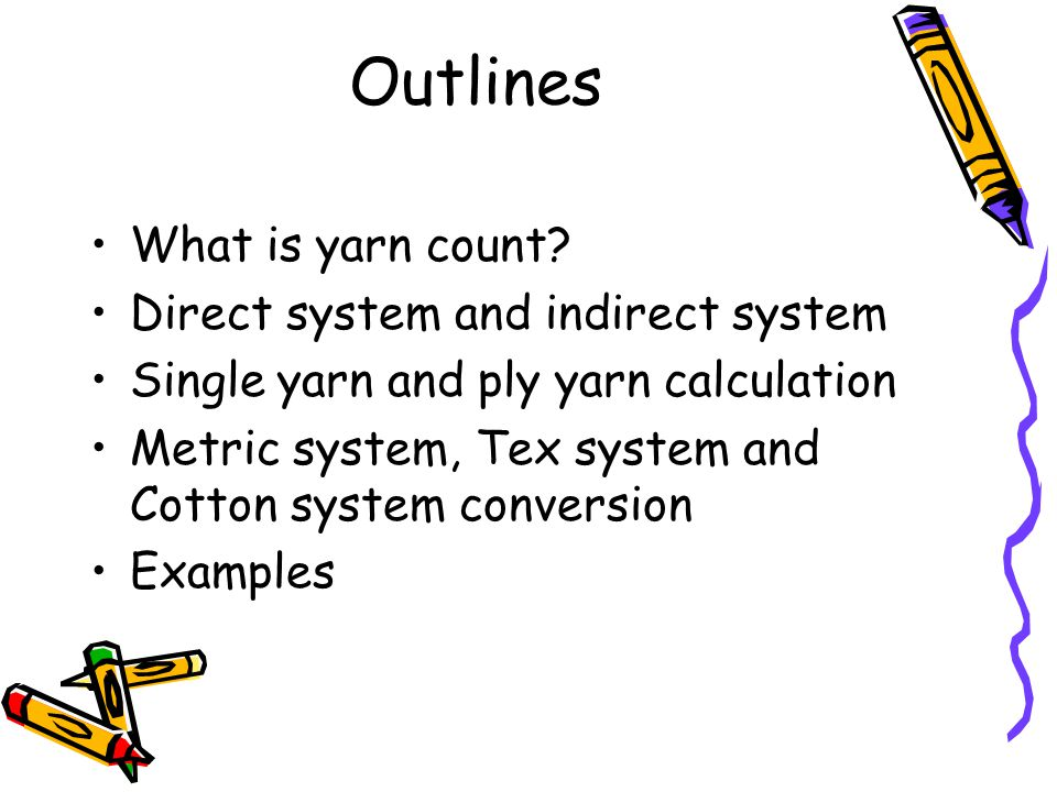 Outlines What is yarn count Direct system and indirect system