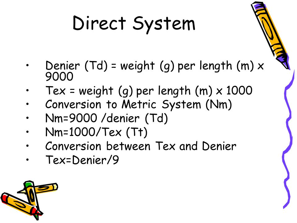 Direct System Denier (Td) = weight (g) per length (m) x 9000