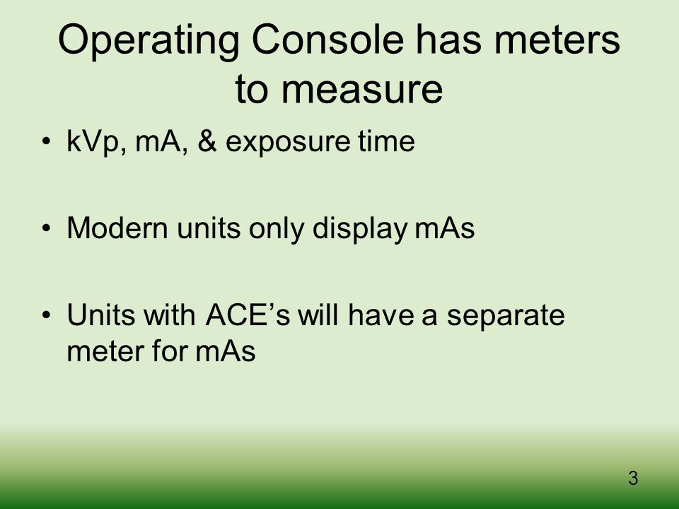 Operating Console has meters to measure