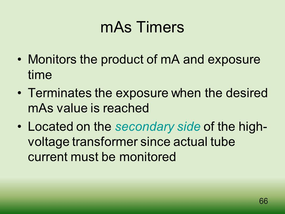 mAs Timers Monitors the product of mA and exposure time
