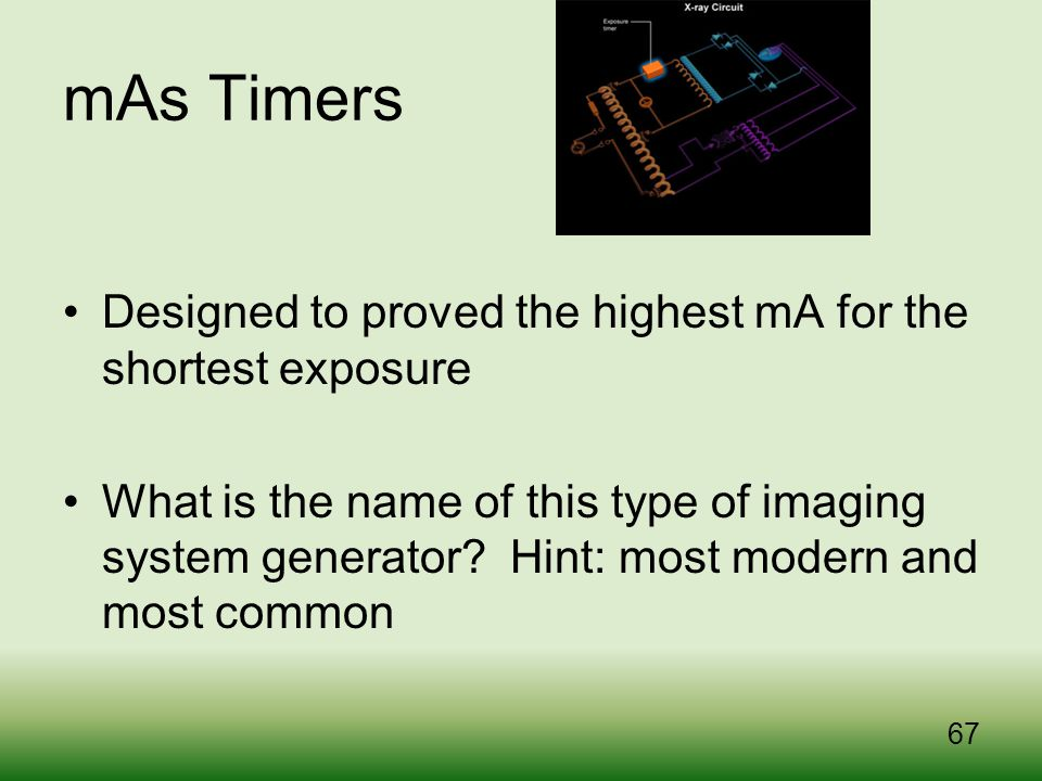mAs Timers Designed to proved the highest mA for the shortest exposure