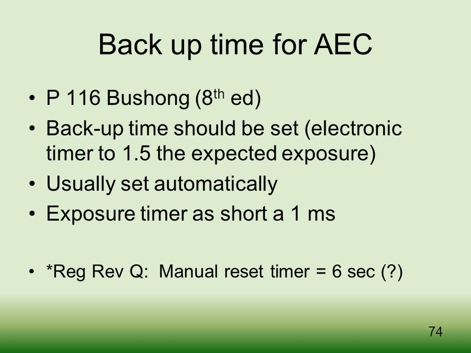 Back up time for AEC P 116 Bushong (8th ed)