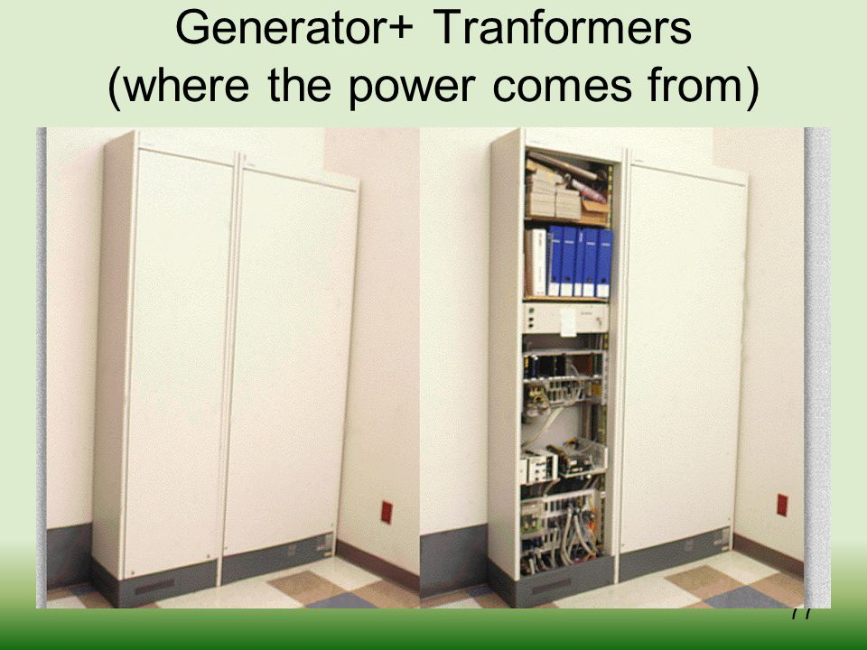 Generator+ Tranformers (where the power comes from)