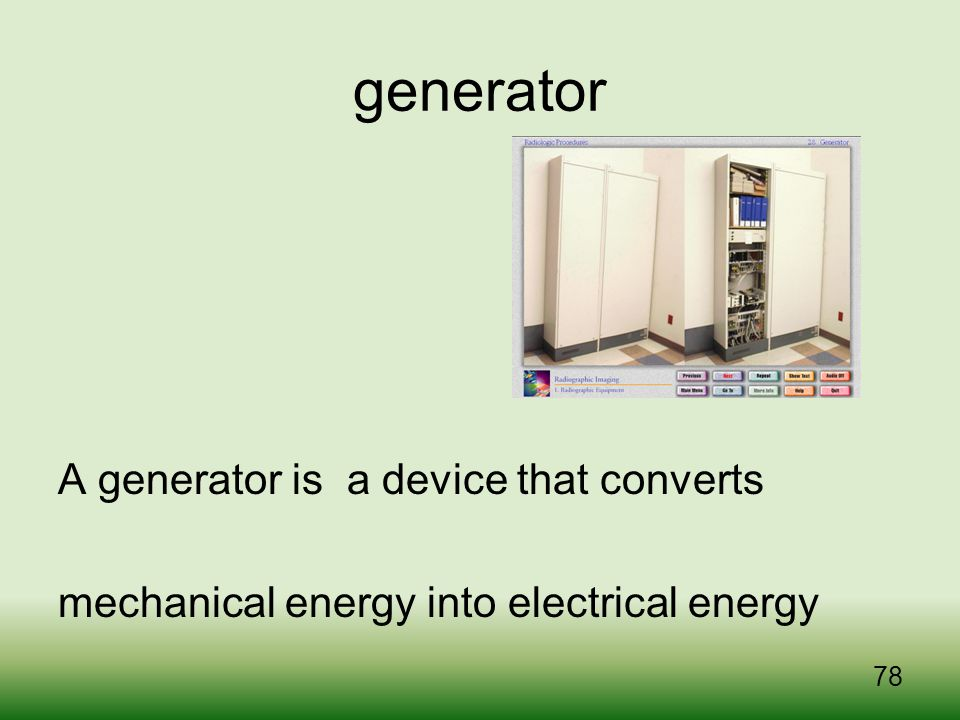generator A generator is a device that converts