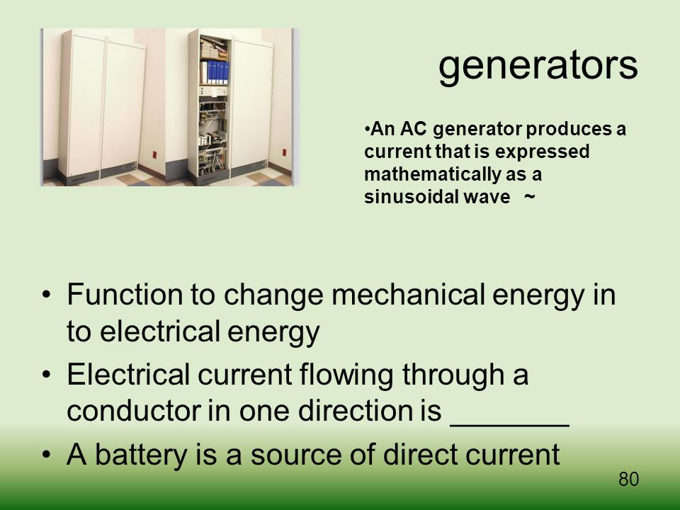 generators An AC generator produces a current that is expressed mathematically as a sinusoidal wave ~