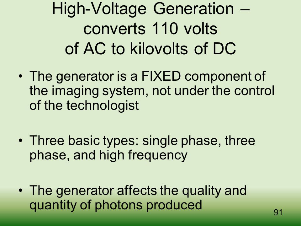 High-Voltage Generation – converts 110 volts of AC to kilovolts of DC