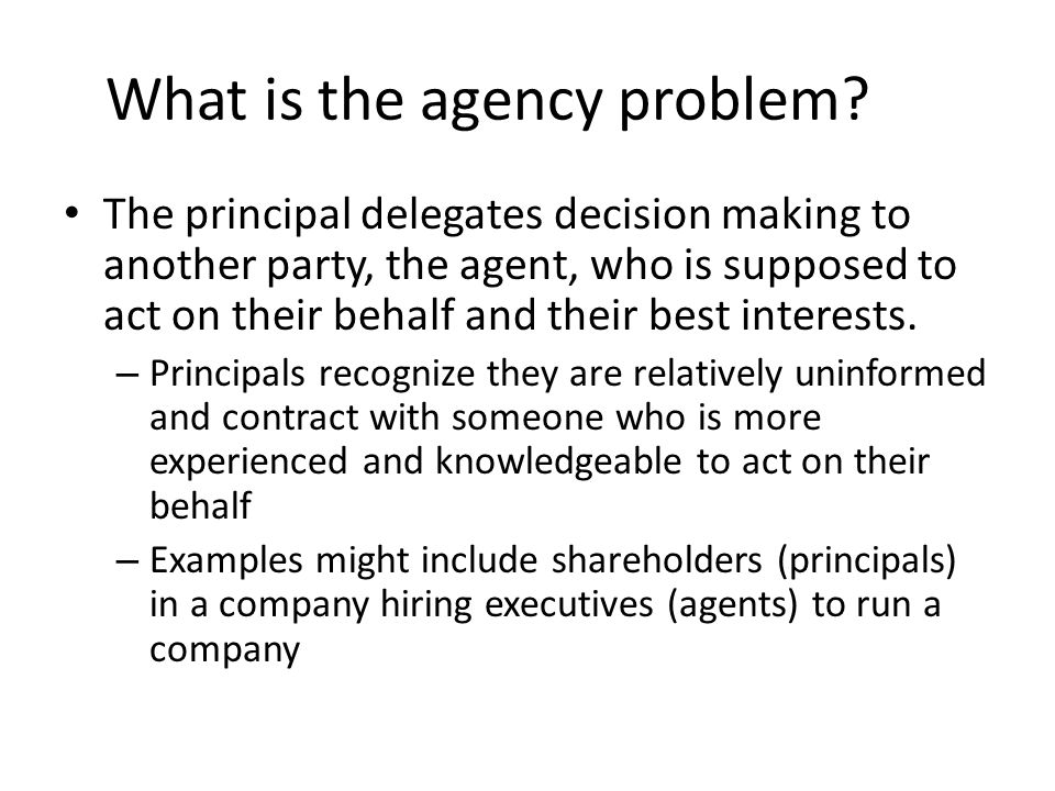 agency problem In enron's case, they add, the existence of the agency problem within its board  of directors is partly to blame for the company's.