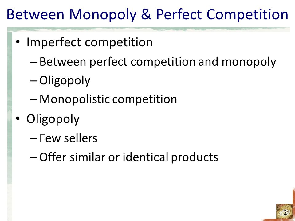 Monopoly perfect competition imperfect competition