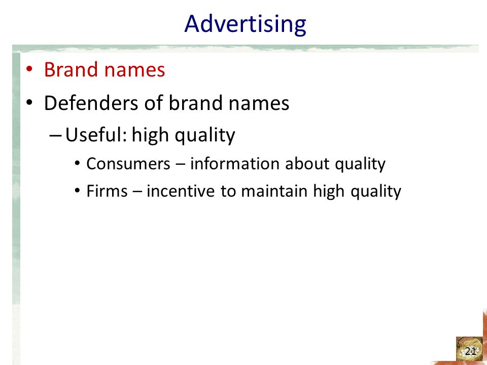 Advertising Brand names Defenders of brand names Useful: high quality