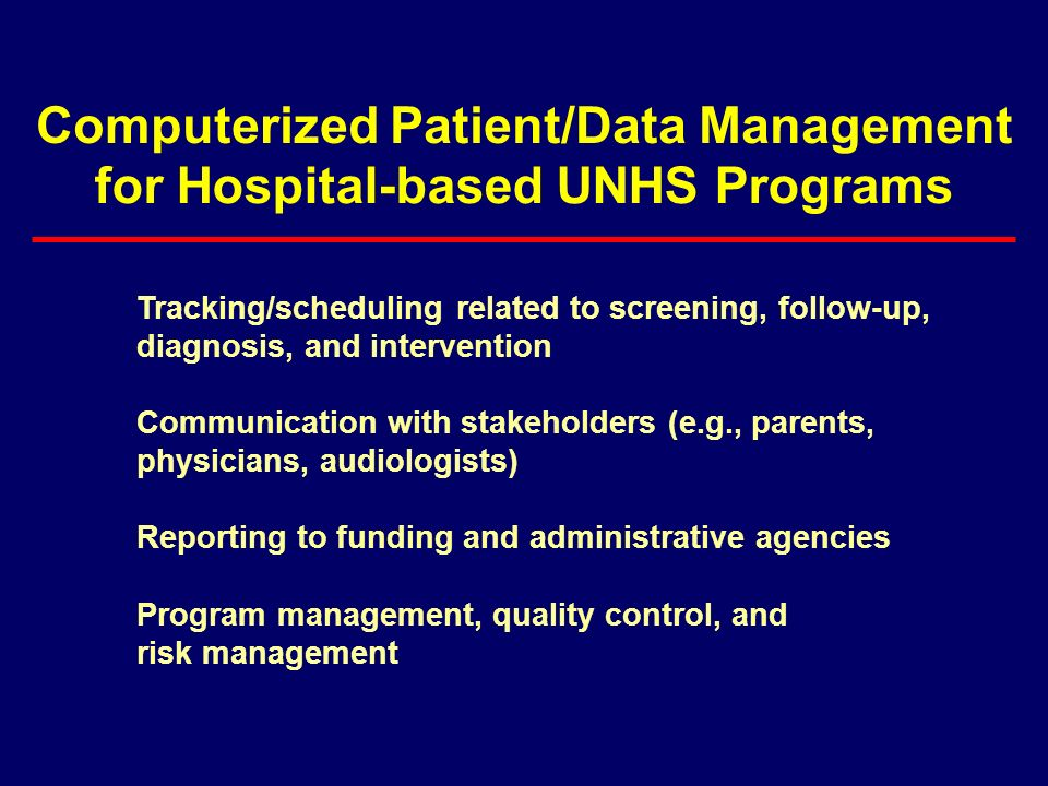 Computerized Patient/Data Management for Hospital-based UNHS Programs