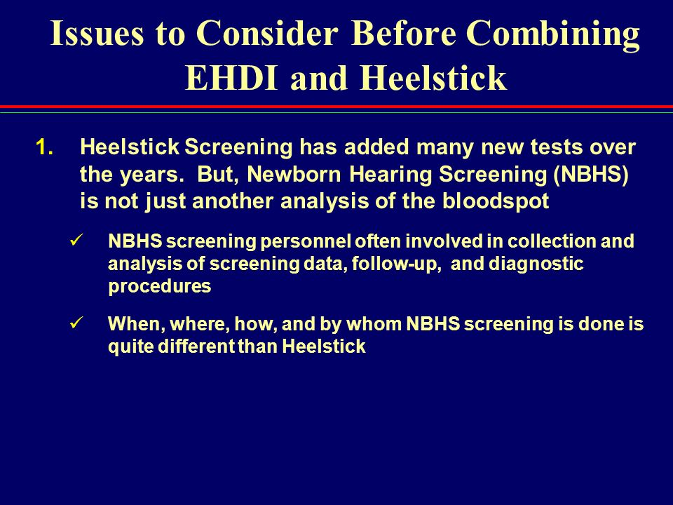 Issues to Consider Before Combining EHDI and Heelstick