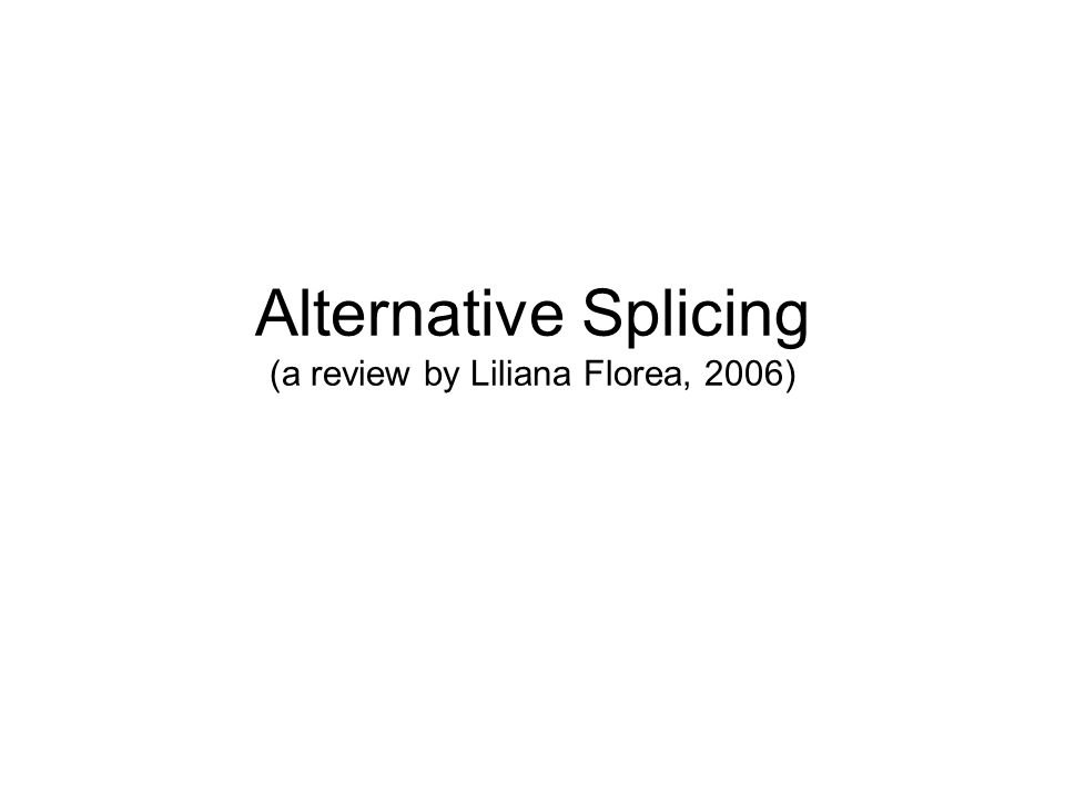 Alternative Splicing (a review by Liliana Florea, 2006)