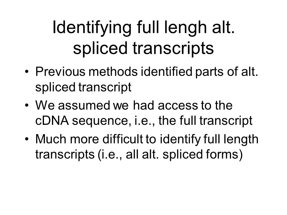 Identifying full lengh alt. spliced transcripts