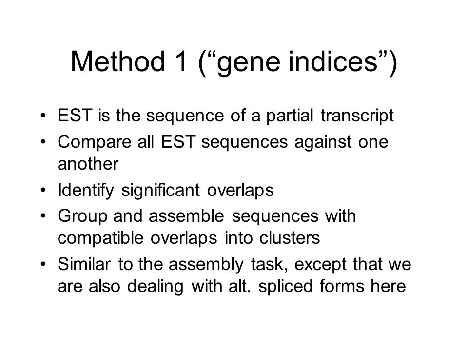 Method 1 ( gene indices )
