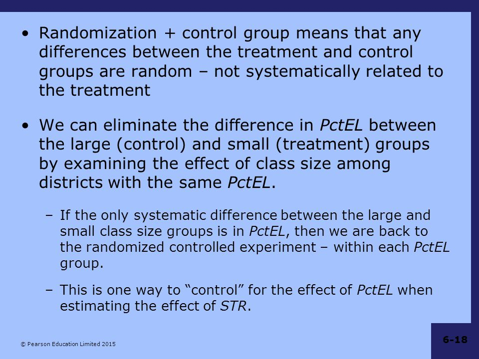 Randomization + control group means that any differences between the treatment and control groups are random – not systematically related to the treatment