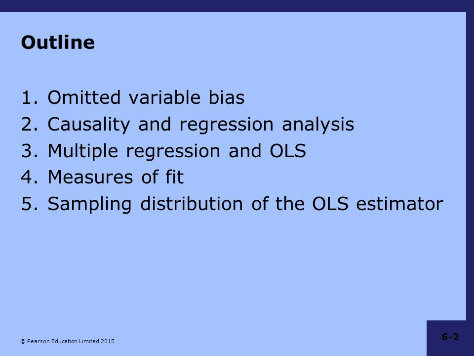 Outline Omitted variable bias. Causality and regression analysis. Multiple regression and OLS. Measures of fit.