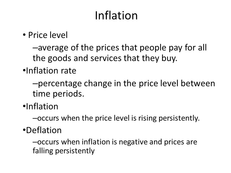 Inflation Price level. average of the prices that people pay for all the goods and services that they buy.