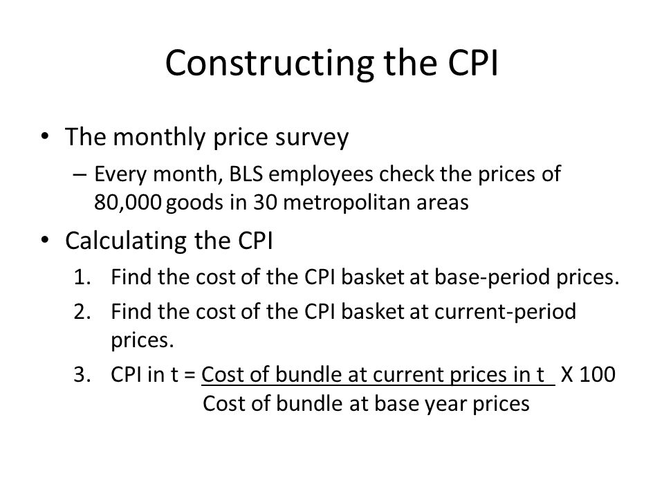 Constructing the CPI The monthly price survey Calculating the CPI