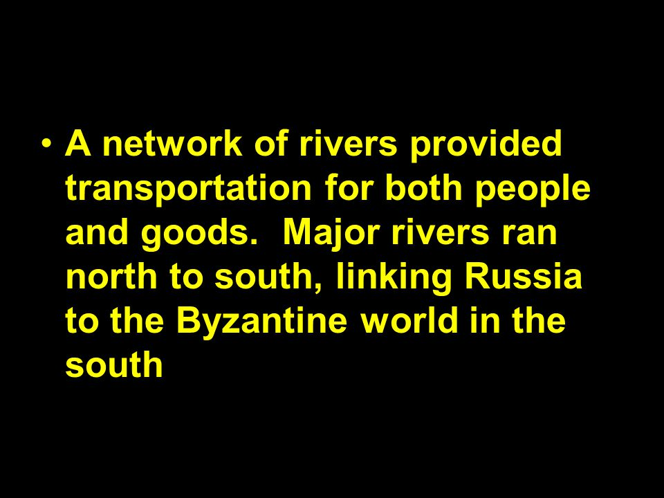 A network of rivers provided transportation for both people and goods