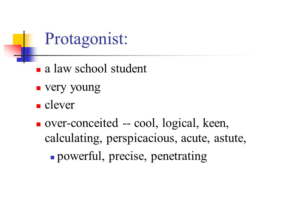 Protagonist: a law school student very young clever
