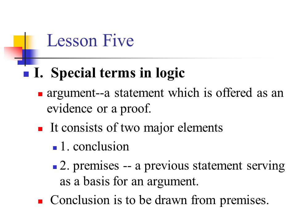 Lesson Five I. Special terms in logic