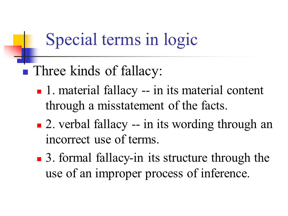 Special terms in logic Three kinds of fallacy: