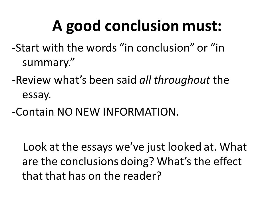 phrases to start an essay conclusion Useful linking words and phrases that can be used at the start of for future essays, i am looking for ways to start a phrases critical essay.