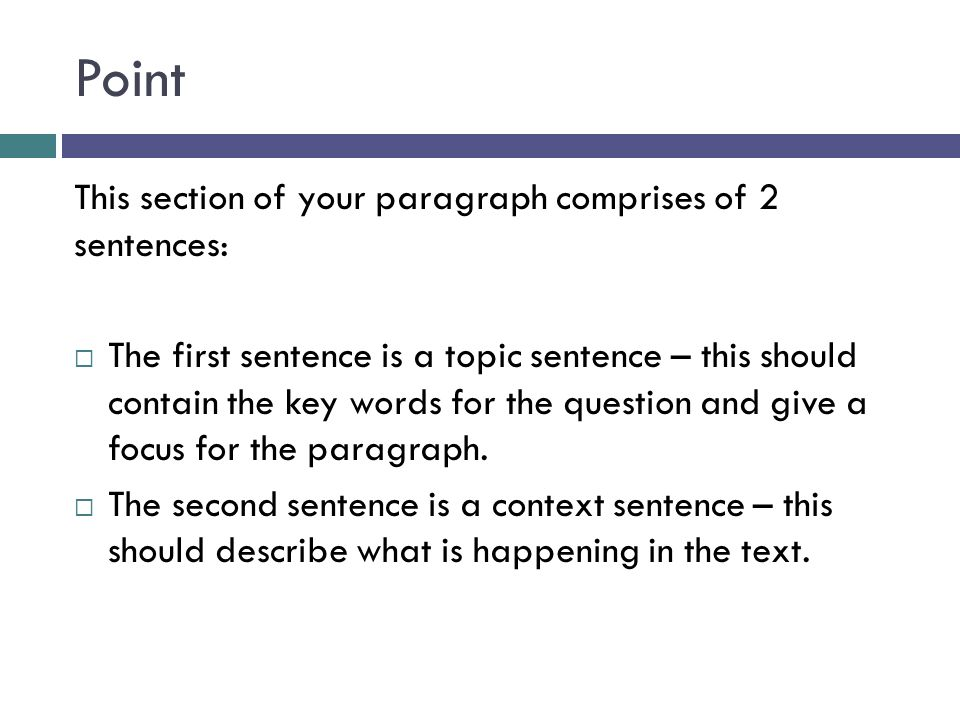 Point This section of your paragraph comprises of 2 sentences: