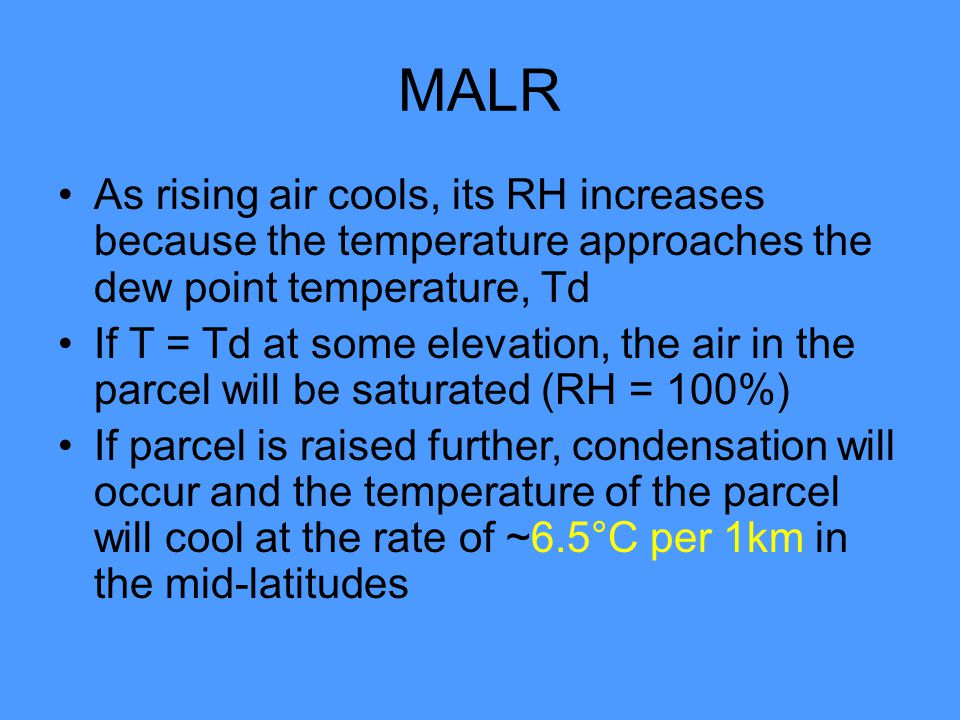 MALR As rising air cools, its RH increases because the temperature approaches the dew point temperature, Td.
