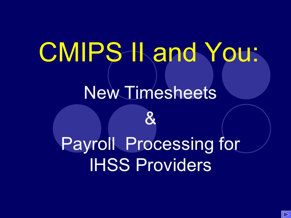 New Timesheets & Payroll Processing for IHSS Providers