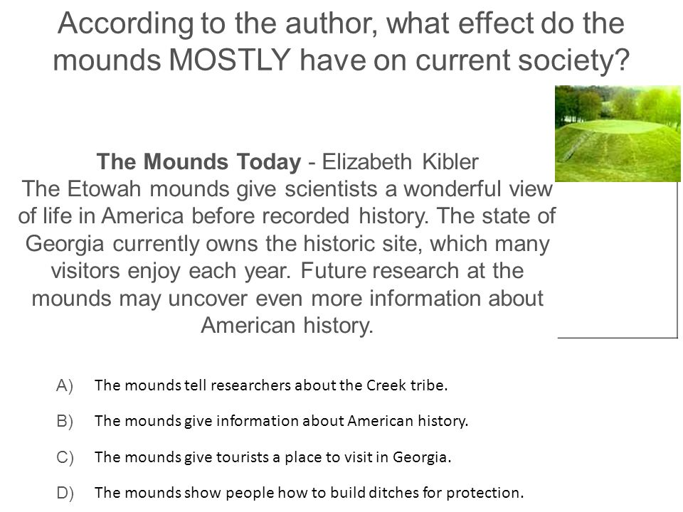 According to the author, what effect do the mounds MOSTLY have on current society