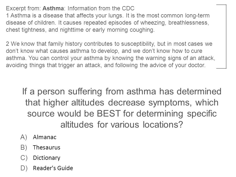 Excerpt from: Asthma: Information from the CDC 1 Asthma is a disease that affects your lungs. It is the most common long-term disease of children. It causes repeated episodes of wheezing, breathlessness, chest tightness, and nighttime or early morning coughing. 2 We know that family history contributes to susceptibility, but in most cases we don't know what causes asthma to develop, and we don't know how to cure asthma. You can control your asthma by knowing the warning signs of an attack, avoiding things that trigger an attack, and following the advice of your doctor.
