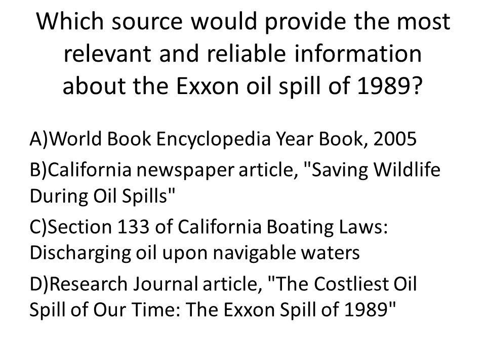 Which source would provide the most relevant and reliable information about the Exxon oil spill of 1989