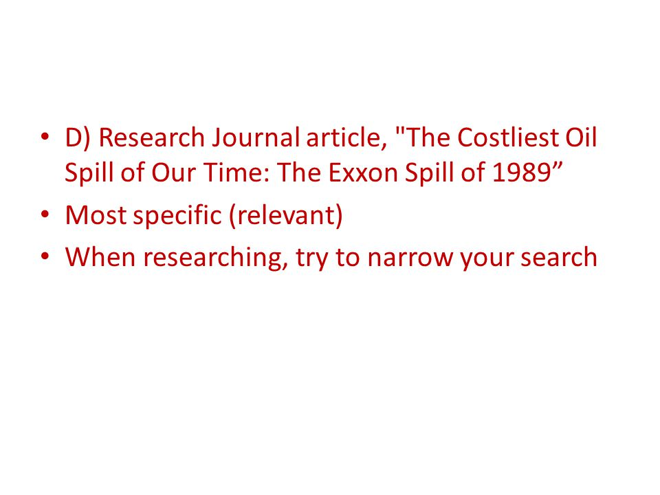 D) Research Journal article, The Costliest Oil Spill of Our Time: The Exxon Spill of 1989