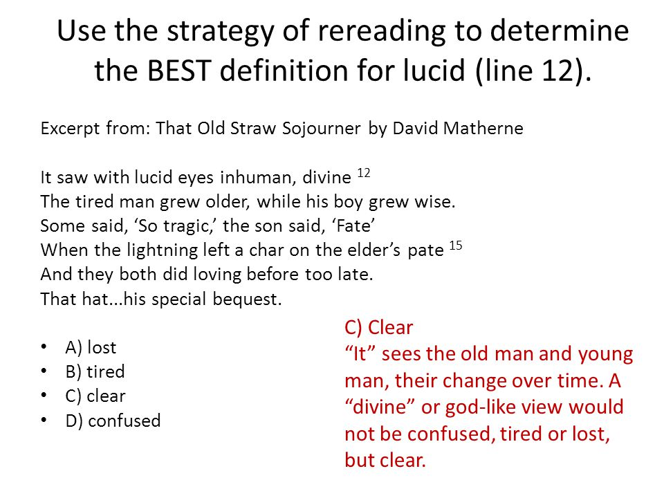 Use the strategy of rereading to determine the BEST definition for lucid (line 12).