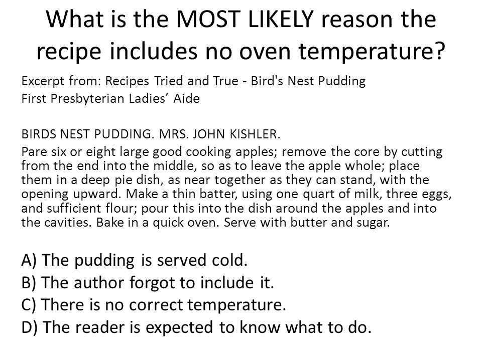 What is the MOST LIKELY reason the recipe includes no oven temperature