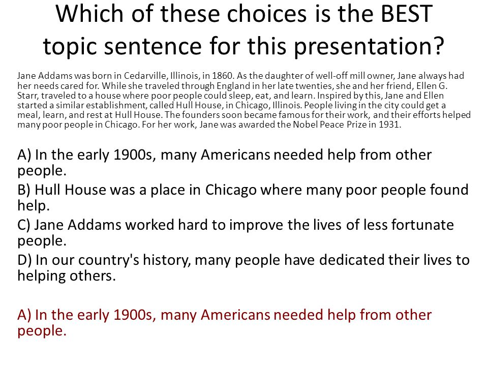 Which of these choices is the BEST topic sentence for this presentation