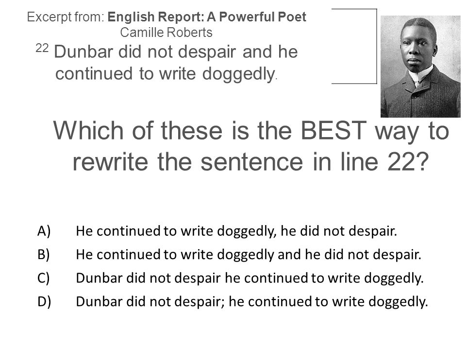 Which of these is the BEST way to rewrite the sentence in line 22