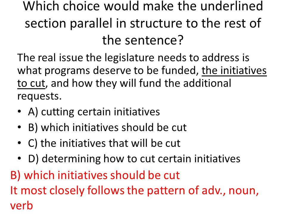 Which choice would make the underlined section parallel in structure to the rest of the sentence