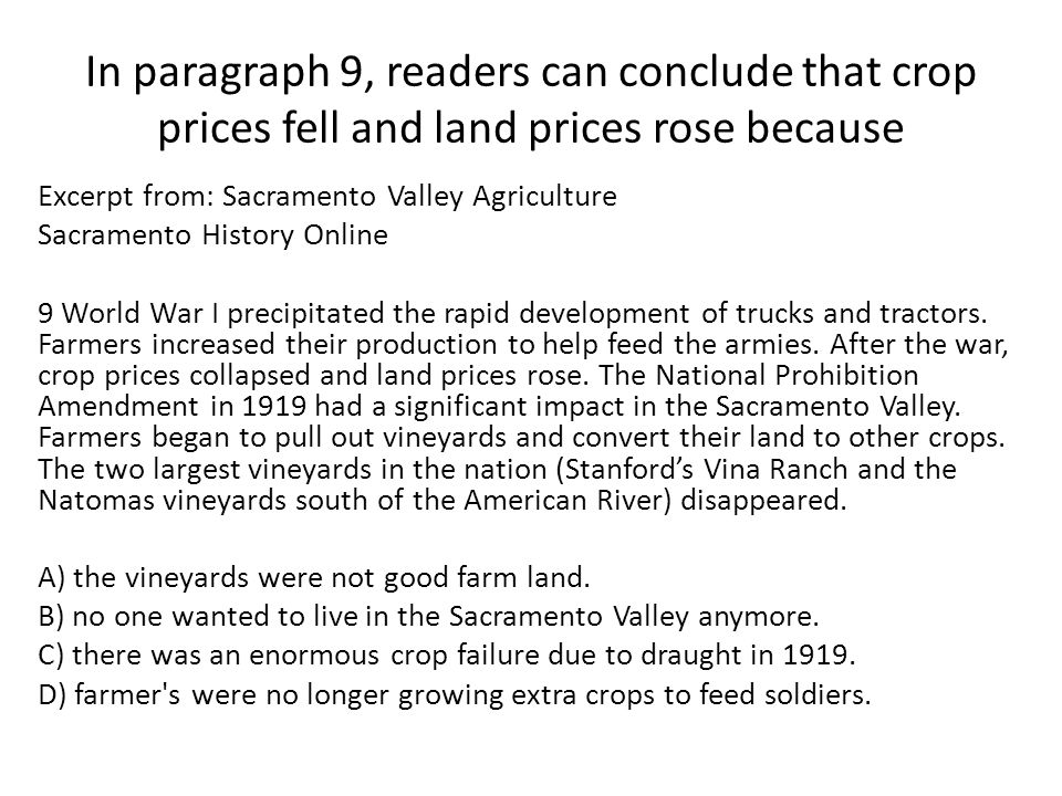 In paragraph 9, readers can conclude that crop prices fell and land prices rose because