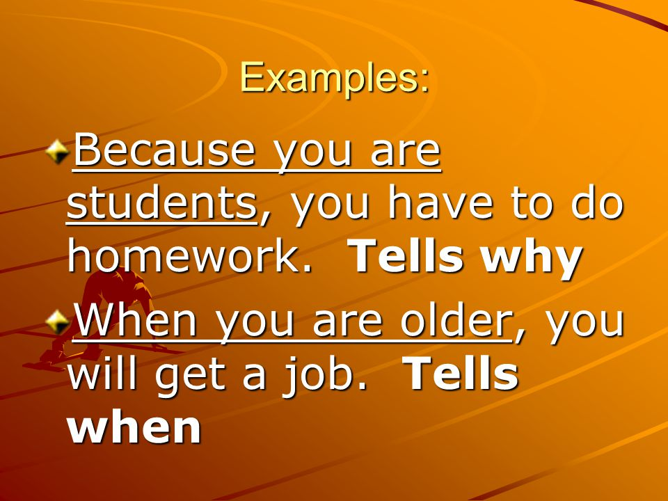 Because you are students, you have to do homework. Tells why