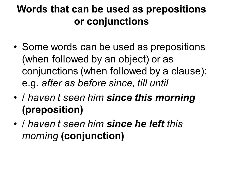Words that can be used as prepositions or conjunctions