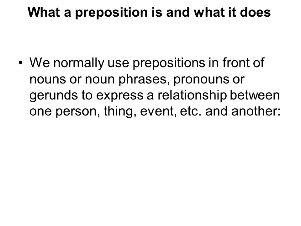 What a preposition is and what it does