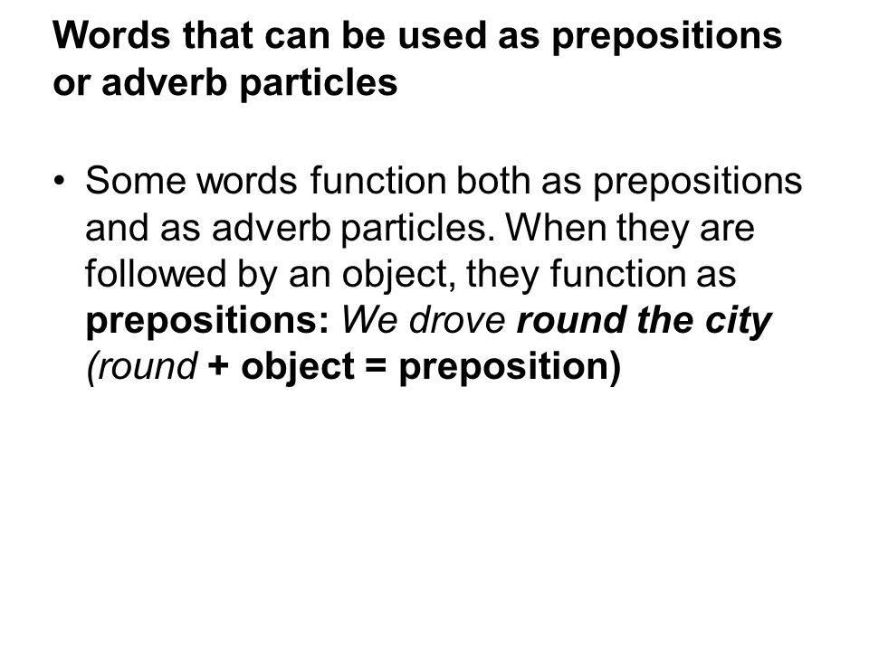Words that can be used as prepositions or adverb particles